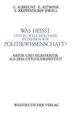Was heißt und zu welchem Ende betreiben wir Politikwissenschaft?