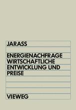 Energienachfrage, wirtschaftliche Entwicklung und Preise