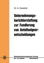 Unternehmungsberichterstattung zur Fundierung von Anteilseignerentscheidungen