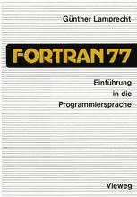 Einführung in die Programmiersprache FORTRAN 77