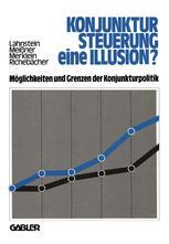 Konjunktursteuerung — eine Illusion?