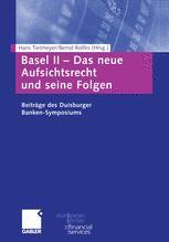 Basel II — Das neue Aufsichtsrecht und seine Folgen