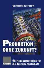 Produktion ohne Zukunft?