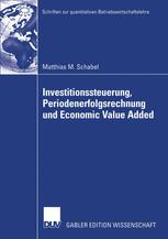 Investitionssteuerung, Periodenerfolgsrechnung und Economic Value Added
