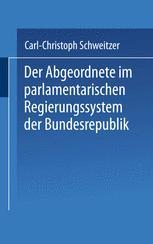 Der Abgeordnete im parlamentarischen Regierungssystem der Bundesrepublik