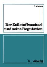 Der Zellstoff Wechsel und seine Regulation
