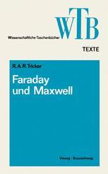 Die Beiträge von Faraday und Maxwell zur Elektrodynamik