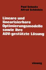 Lineare und linearisierbare Optimierungsmodelle sowie ihre ADV-gestützte Lösung