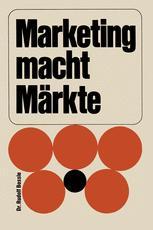 Marketing macht Märkte