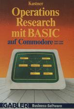 Operations Research mit BASIC auf Commodore 2000/3000, 4000/8000