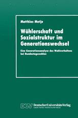 Wählerschaft und Sozialstruktur im Generationswechsel