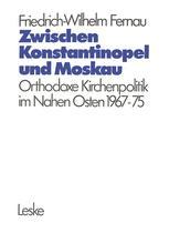 Zwischen Konstantinopel und Moskau