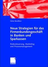 Neue Strategien für das Firmenkundengeschäft in Banken und Sparkassen