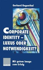 Corporate Identity — Luxus oder Notwendigkeit?