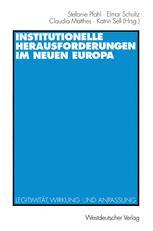 Institutionelle Herausforderungen im Neuen Europa