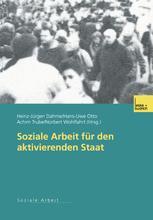 Soziale Arbeit für den aktivierenden Staat