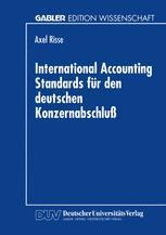 International Accounting Standards für den deutschen Konzernabschluß