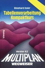 Multiplan 4.0-Wegweiser Tabellenverarbeitung Kompaktkurs
