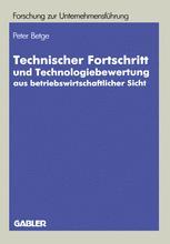 Technischer Fortschritt und Technologiebewertung aus betriebswirtschaftlicher Sicht