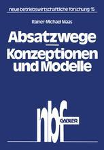 Absatzwege — Konzeptionen und Modelle