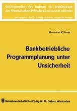 Bankbetriebliche Programmplanung unter Unsicherheit