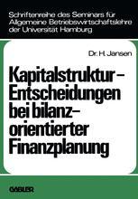 Kapitalstruktur-Entscheidungen bei bilanzorientierter Finanzplanung