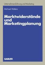 Marktwiderstände und Marketingplanung