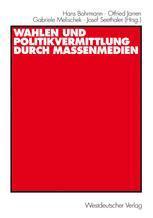 Wahlen und Politikvermittlung durch Massenmedien
