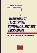 Bankdienstleistungen kundenorientiert verkaufen