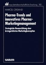 Pharma-Trends und innovatives Pharma-Marketingmanagement