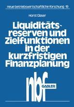 Liquiditätsreserven und Zielfunktionen in der kurzfristigen Finanzplanung