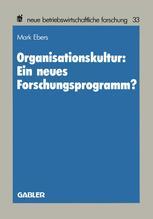 Organisationskultur: Ein neues Forschungsprogramm?