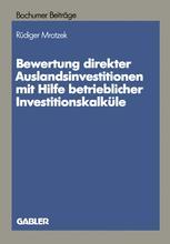 Bewertung direkter Auslandinvestitionen mit Hilfe betrieblicher Investitionskalküle