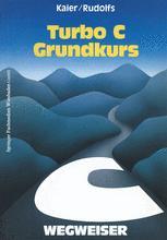 Turbo C-Wegweiser Grundkurs