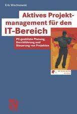 Aktives Projektmanagement für den IT-Bereich
