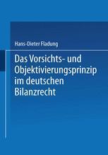 Das Vorsichts- und Objektivierungsprinzip im deutschen Bilanzrecht