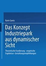 Das Konzept Industriepark aus dynamischer Sicht