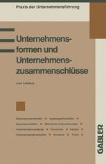 Unternehmensformen und Unternehmenszusammenschlüsse