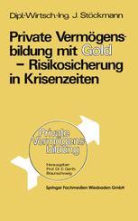 Private Vermögensbildung mit Gold — Risikosicherung in Krisenzeiten