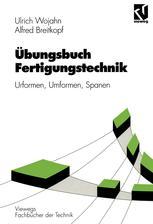 Übungsbuch Fertigungstechnik