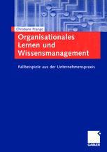 Organisationales Lernen und Wissensmanagement