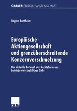 Europäische Aktiengesellschaft und grenzüberschreitende Konzernverschmelzung