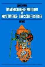 Handbuch Dieselmotoren im Kraftwerks- und Schiffsbetrieb