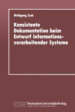 Konsistente Dokumentation beim Entwurf informationsverarbeitender Systeme