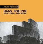 Hans Poelzig Sein Leben, sein Werk