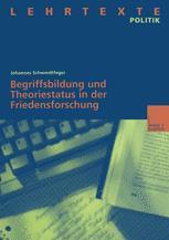 Begriffsbildung und Theoriestatus in der Friedensforschung