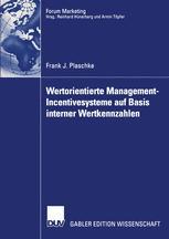 Wertorientierte Management-Incentivesysteme auf Basis interner Wertkennzahlen