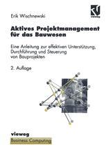 Aktives Projektmanagement für das Bauwesen