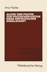 Alltag und Politik. Zur politischen Kultur einer unpolitischen Gesellschaft