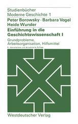 Einführung in die Geschichtswissenschaft I: Grundprobleme, Arbeitsorganisation, Hilfsmittel